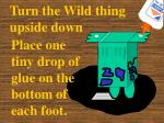 turn the wild thing upside down135