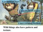 wild things also have pattern and texture