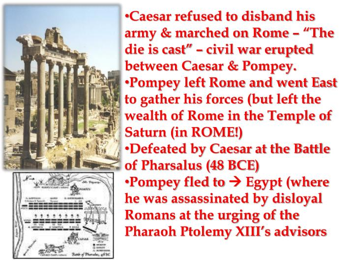 "Caesar refused to disband his army & marched on Rome – ""The die is cast"""