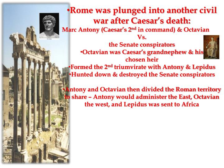 Rome was plunged into another civil war after Caesar's death: