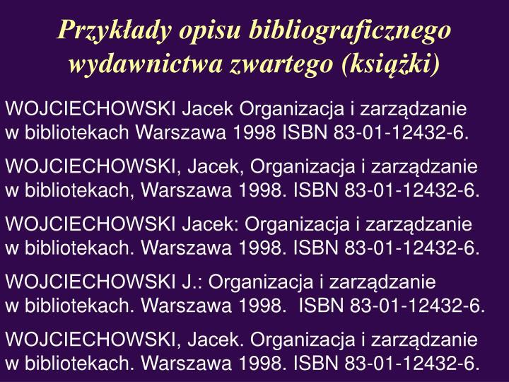Przykłady opisu bibliograficznego wydawnictwa zwartego (ksi