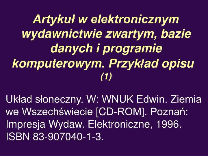 Artykuł w elektronicznym wydawnictwie zwartym, bazie danych i programie komputerowym. Przyk