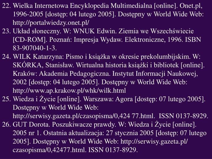 Wielka Internetowa Encyklopedia Multimedialna [online]. Onet.pl, 1996-2005 [dostęp: 04 lutego 2005]. Dostępny w World Wide Web: http://portalwiedzy.onet.pl/