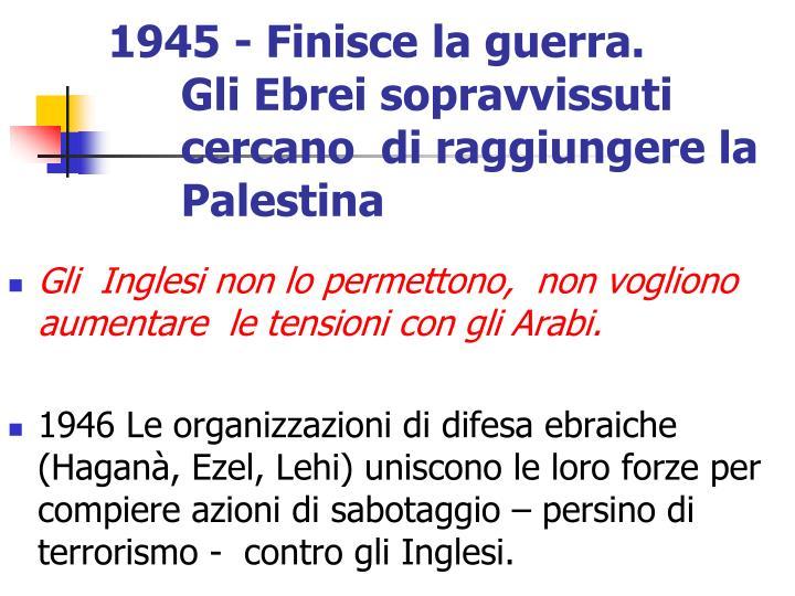 1945 - Finisce la guerra.