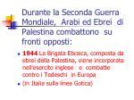 durante la seconda guerra mondiale arabi ed ebrei di palestina combattono su fronti opposti