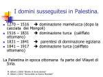 i domini susseguitesi in palestina