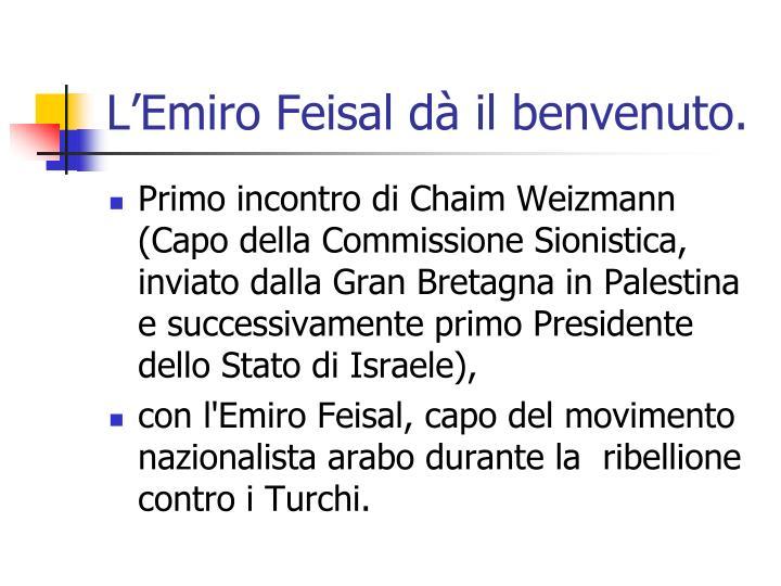 L'Emiro Feisal dà il benvenuto.
