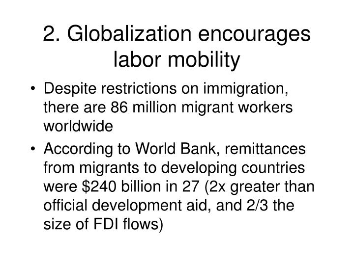 2. Globalization encourages labor mobility