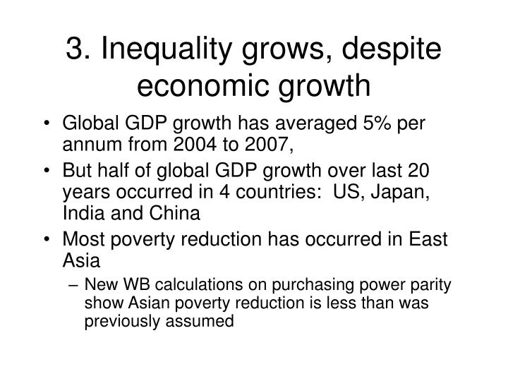 3. Inequality grows, despite economic growth