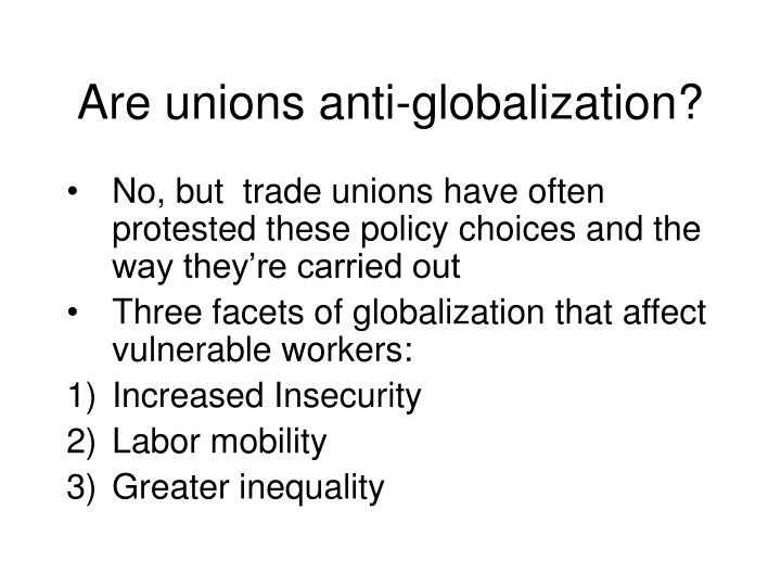 Are unions anti-globalization?