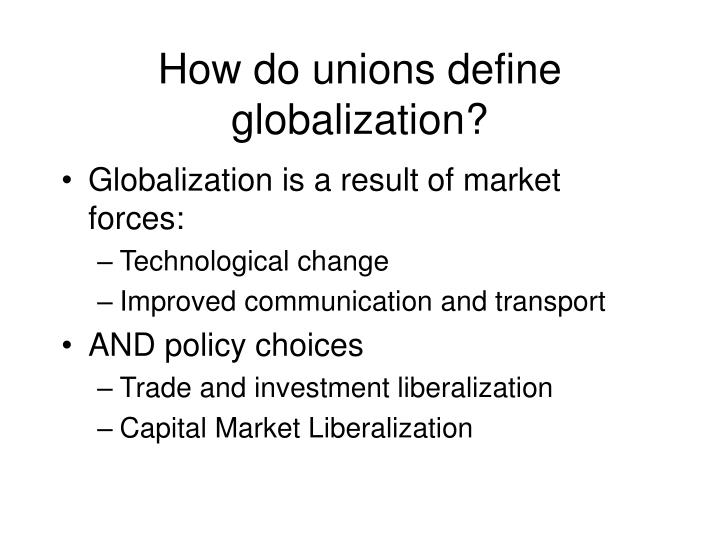 How do unions define globalization?