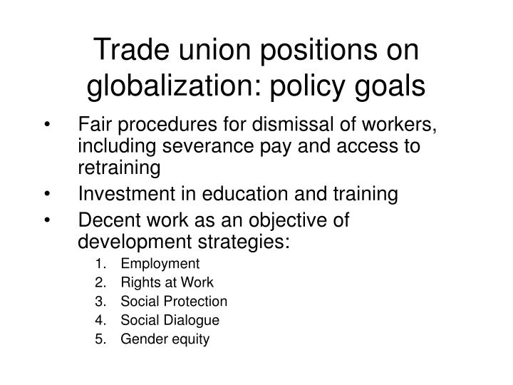 Trade union positions on globalization: policy goals