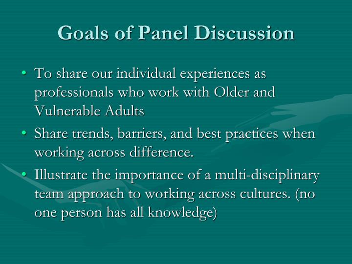 Goals of Panel Discussion
