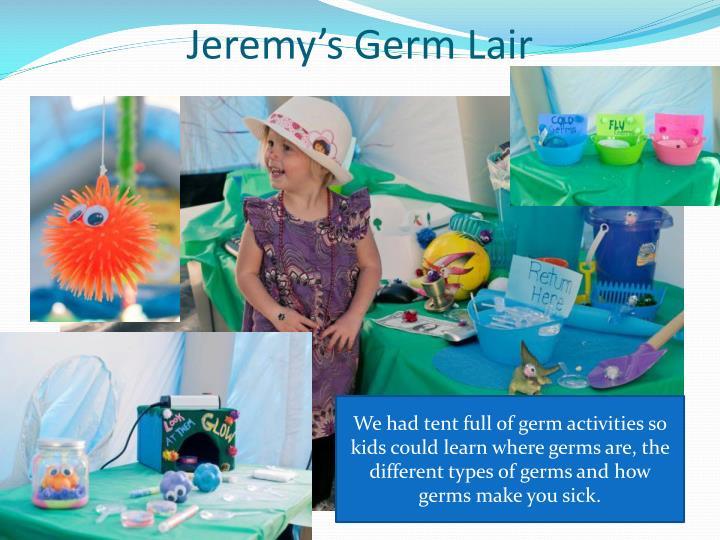 Jeremy's Germ Lair