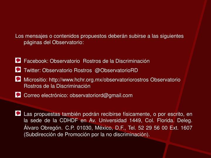 Los mensajes o contenidos propuestos deberán subirse a las siguientes páginas del Observatorio:
