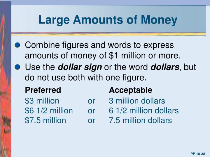 Large Amounts of Money