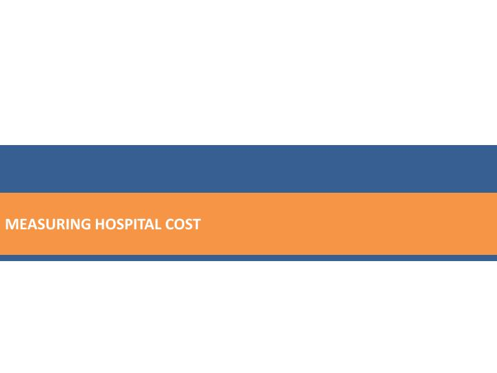 MEASURING HOSPITAL COST