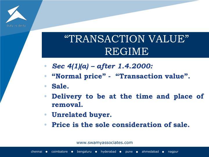 """TRANSACTION VALUE"" REGIME"