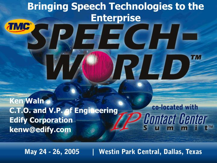 Bringing speech technologies to the enterprise