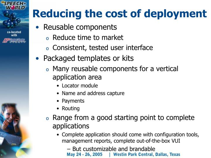 Reducing the cost of deployment