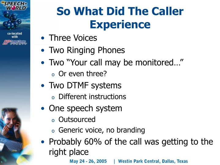 So What Did The Caller Experience