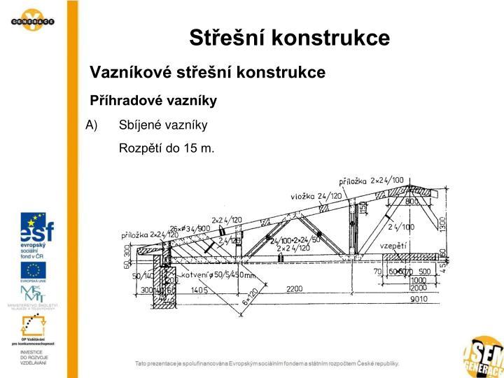 Vazníkové střešní konstrukce