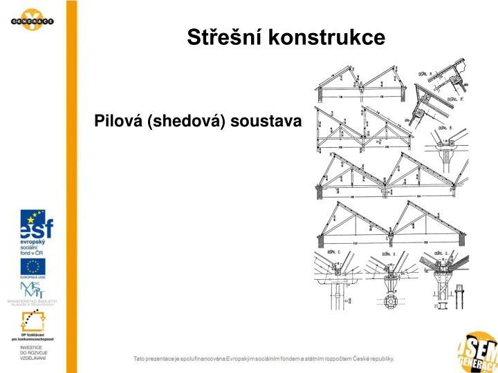 Pilová (shedová) soustava