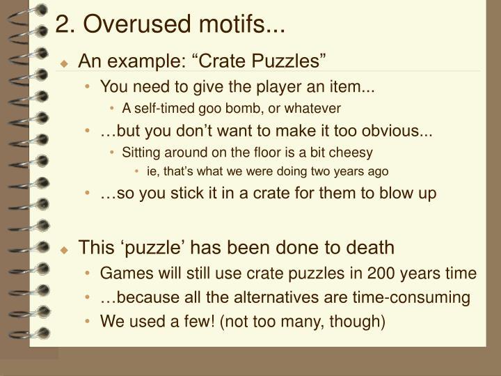 2. Overused motifs...