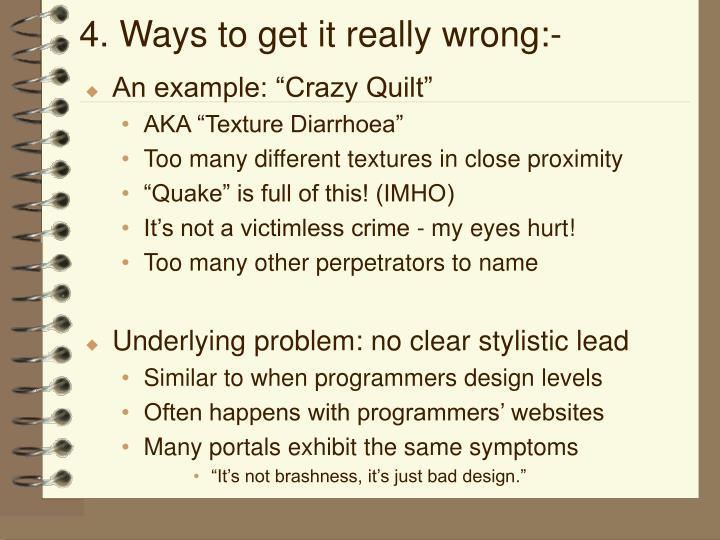 4. Ways to get it really wrong:-