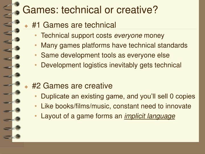 Games: technical or creative?