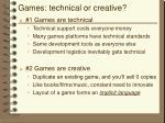 games technical or creative