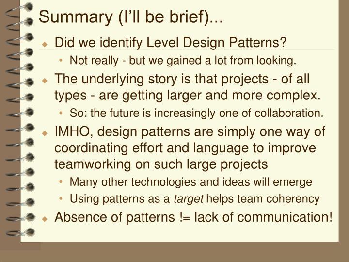 Summary (I'll be brief)...