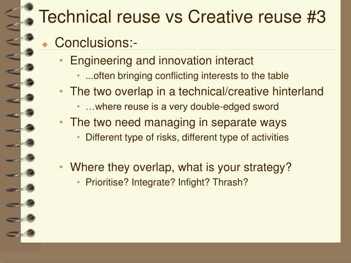 Technical reuse vs Creative reuse #3