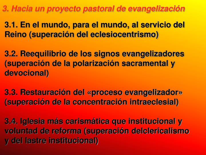 3. Hacia un proyecto pastoral de evangelización