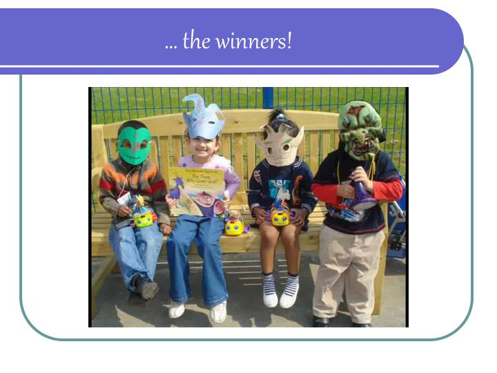 … the winners!