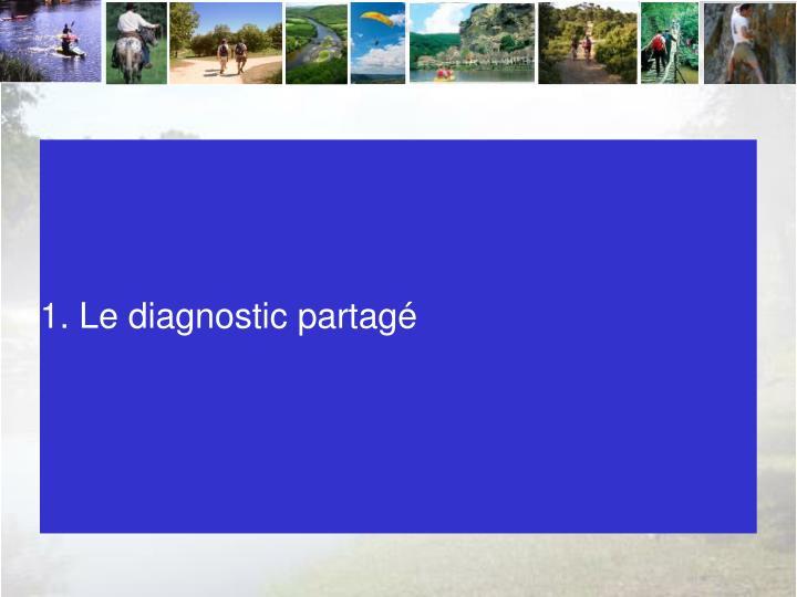 1. Le diagnostic partagé