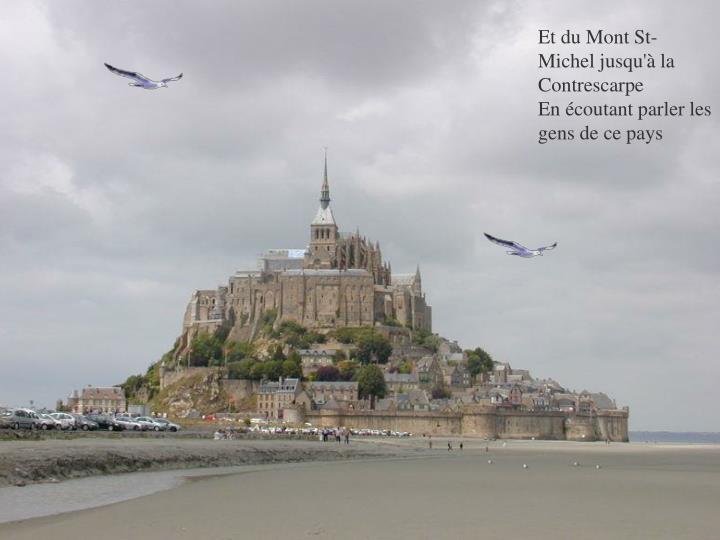 Et du Mont St-Michel jusqu'à la Contrescarpe