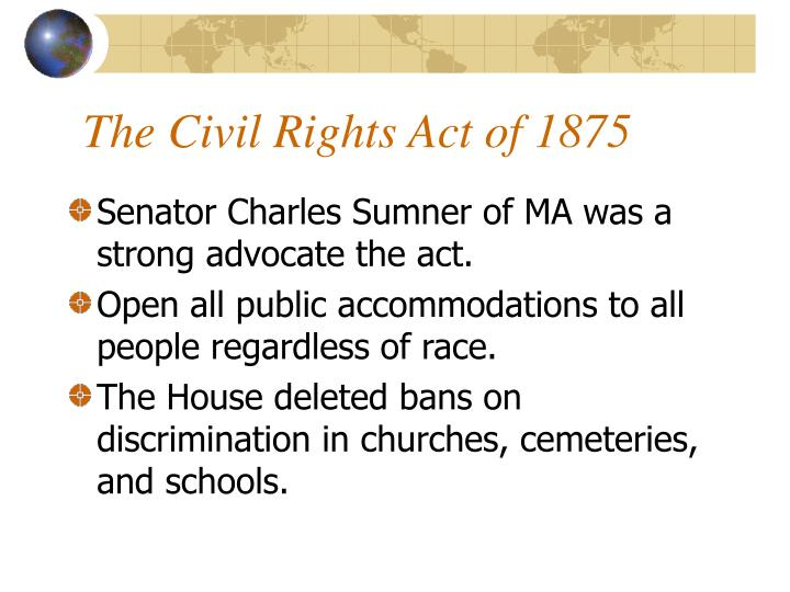 an introduction to the civil rights act of 1875 The public outrage generated by the case helps spur the civil rights movement  president johnson signs the civil rights act,  publishing as infoplease.