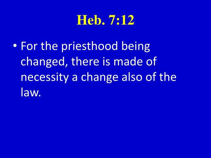Heb. 7:12