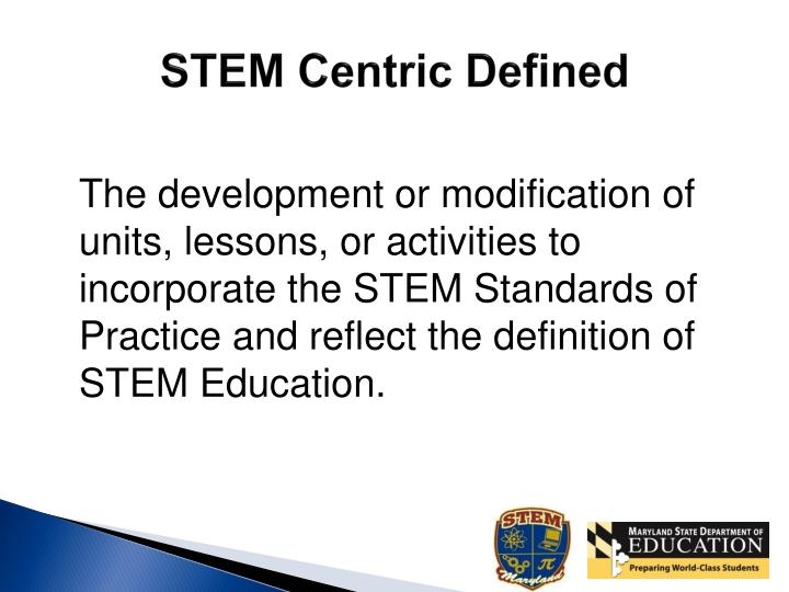 STEM Centric Defined