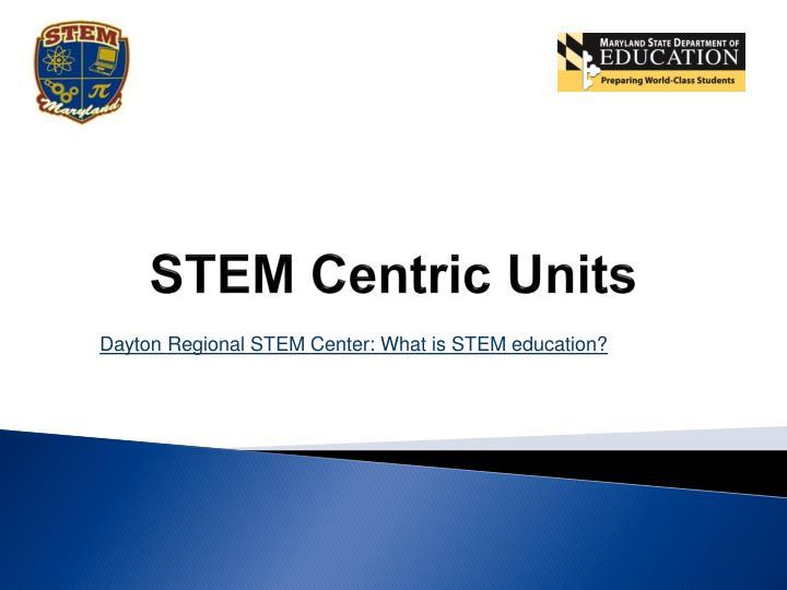 STEM Centric Units