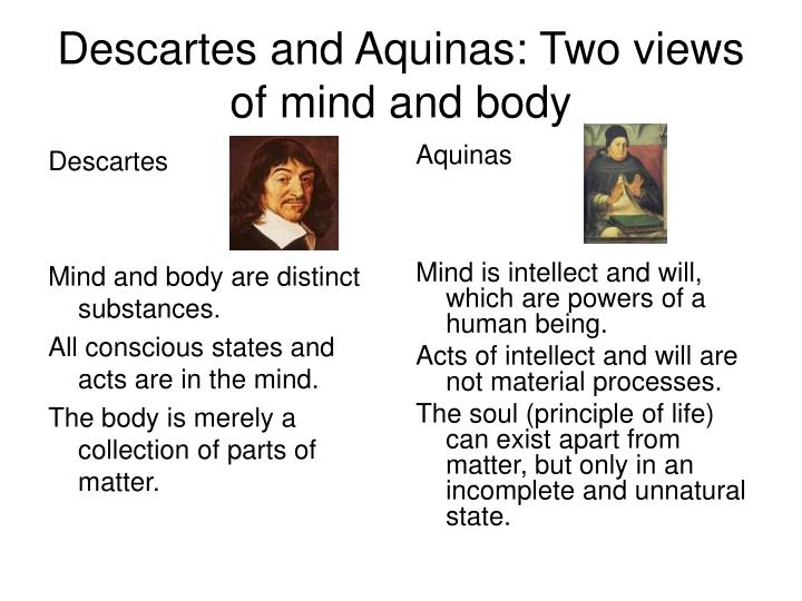 aquinas and descartes view of knowledge This study presents aquinas's theory of human self-knowledge as a project of reconciling the conflicting phenomena of self-opacity and privileged self-access.