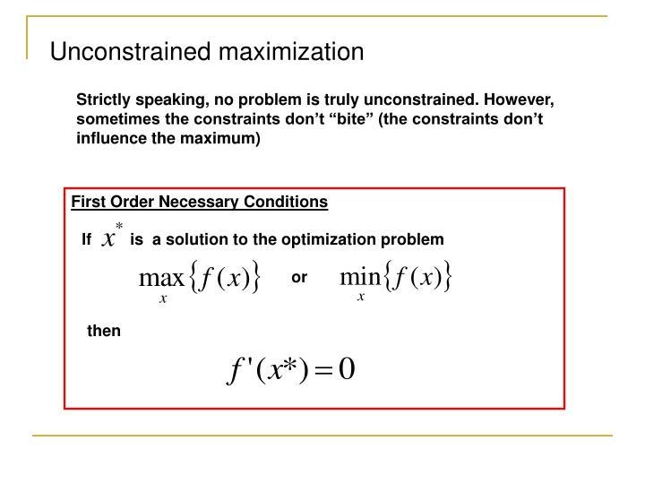 Unconstrained maximization