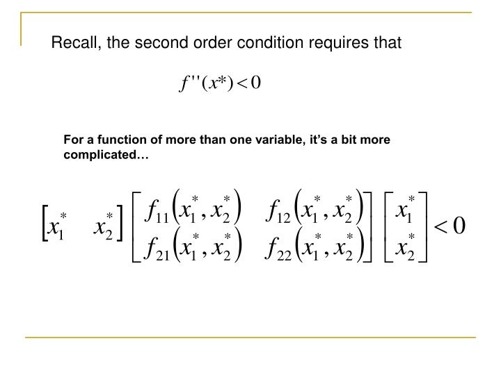 Recall, the second order condition requires that