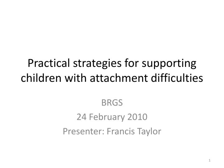 Practical strategies for supporting children with attachment difficulties