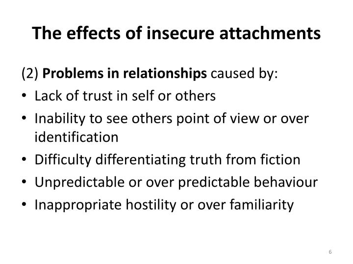 The effects of insecure attachments