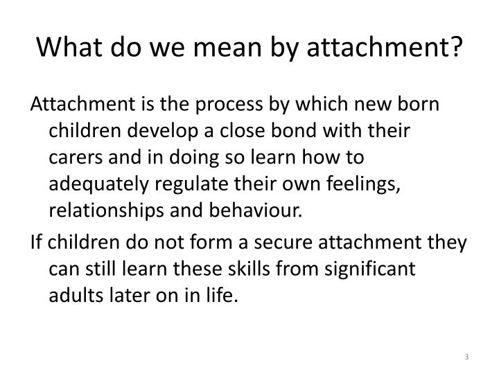 What do we mean by attachment