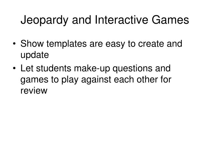 Jeopardy and Interactive Games