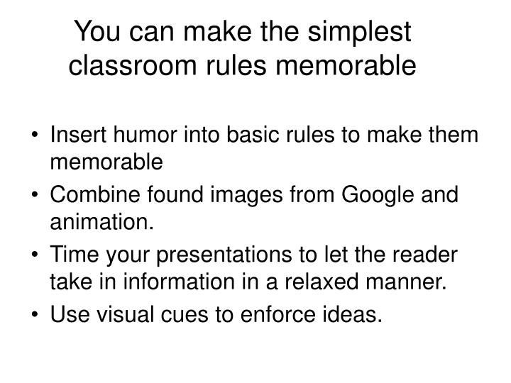 You can make the simplest classroom rules memorable