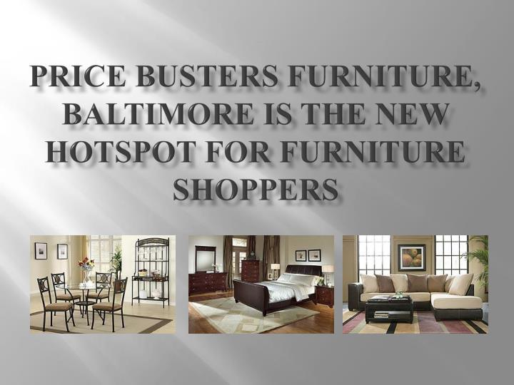 Price busters furniture baltimore is the new hotspot for furniture shoppers